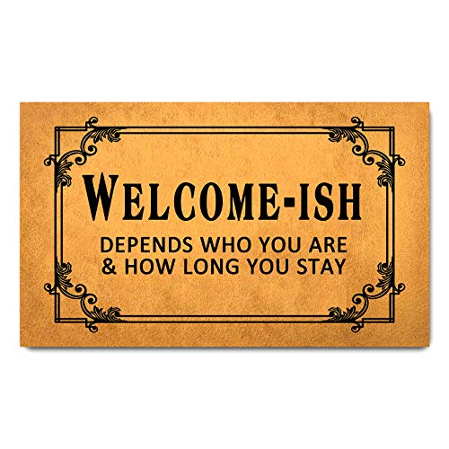 Funny Welcome Door Mats for Home Decor (17.7 x 29.5 inch) Gift Mats with Anti-Slip Rubber Back Kitchen Rugs Personalized Doormat for Entrance Way(Welcome-ish Depends Who You are&How Long You Stay)