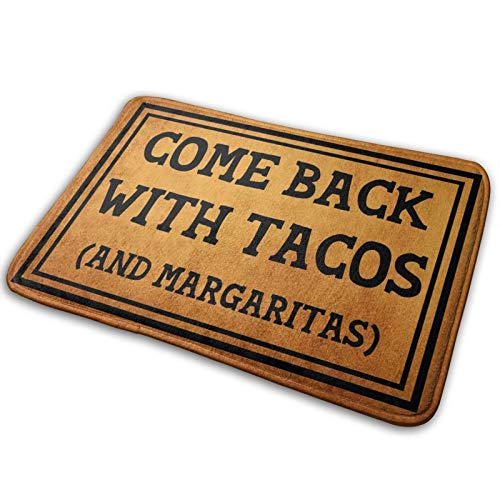 vipsung Funny Entrance Door Mat Come Back with Tacos (and Margaritas) Kitchen Rugs with Anti-Slip Rubber Back for Outdoor/Indoor Uses 15.7' x 23.6'